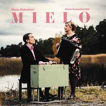 MAria Kalaniemi & Eero Grundström Mielo
