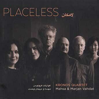 Placeless Kronos Quartett Mahsa Marjan Vahdat