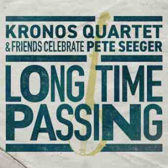 Kronos Quartet Liong time Passing