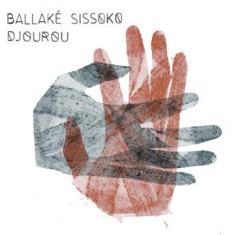 Ballaké Sissoko Djourou Cover
