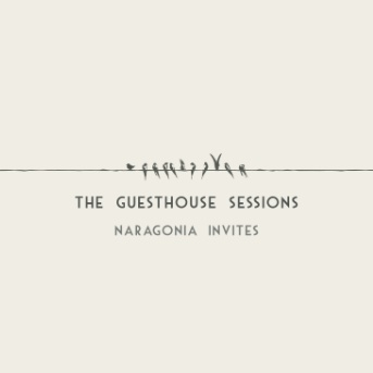 Naragonia - the Guesthouse Sessions